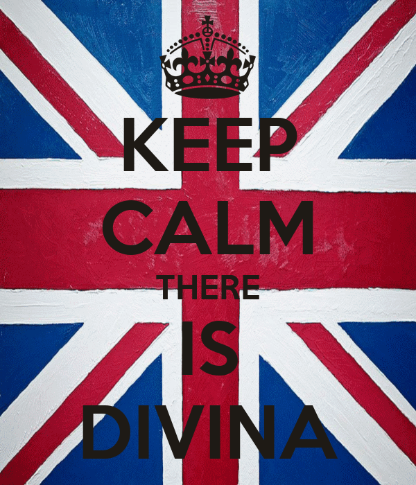 KEEP CALM THERE IS DIVINA