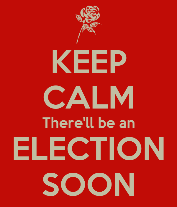 KEEP CALM There'll be an ELECTION SOON