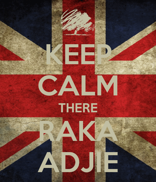KEEP CALM THERE RAKA ADJIE