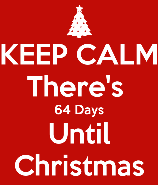 keep calm theres 64 days until christmas - How Days Until Christmas