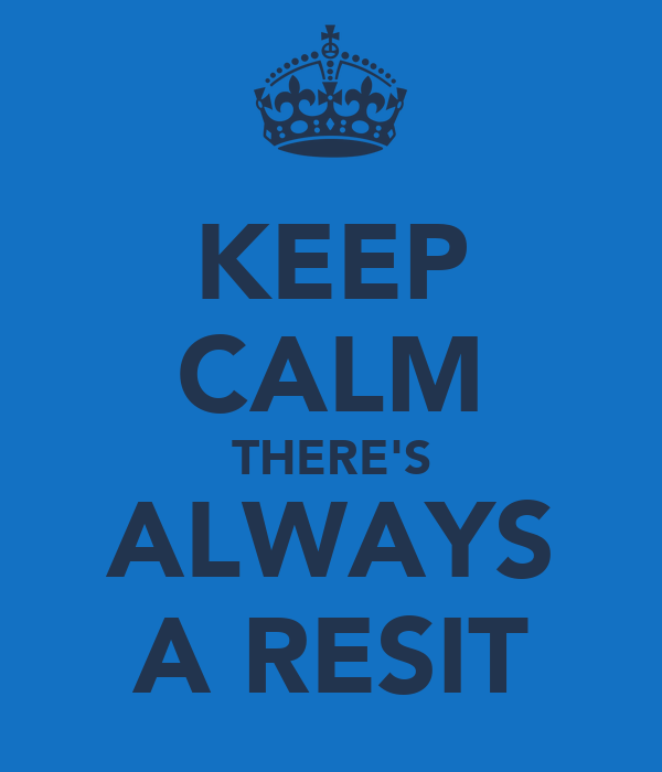 KEEP CALM THERE'S ALWAYS A RESIT