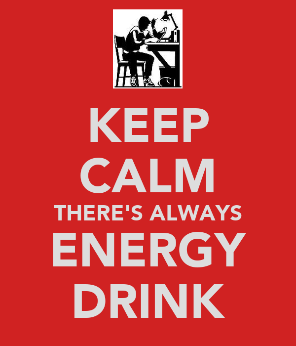 KEEP CALM THERE'S ALWAYS ENERGY DRINK