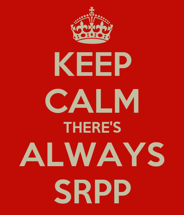 KEEP CALM THERE'S ALWAYS SRPP