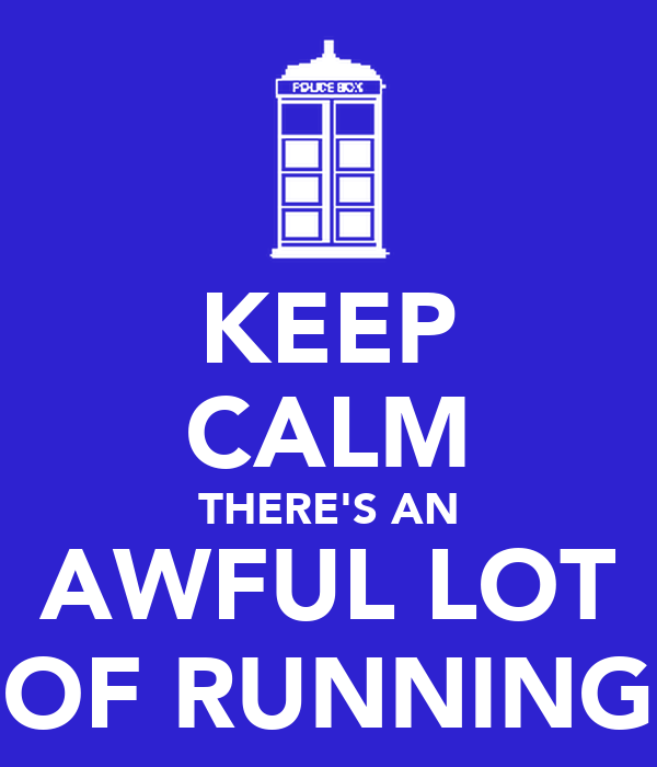 KEEP CALM THERE'S AN AWFUL LOT OF RUNNING