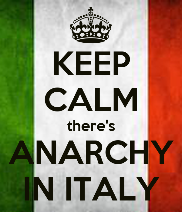KEEP CALM there's ANARCHY IN ITALY
