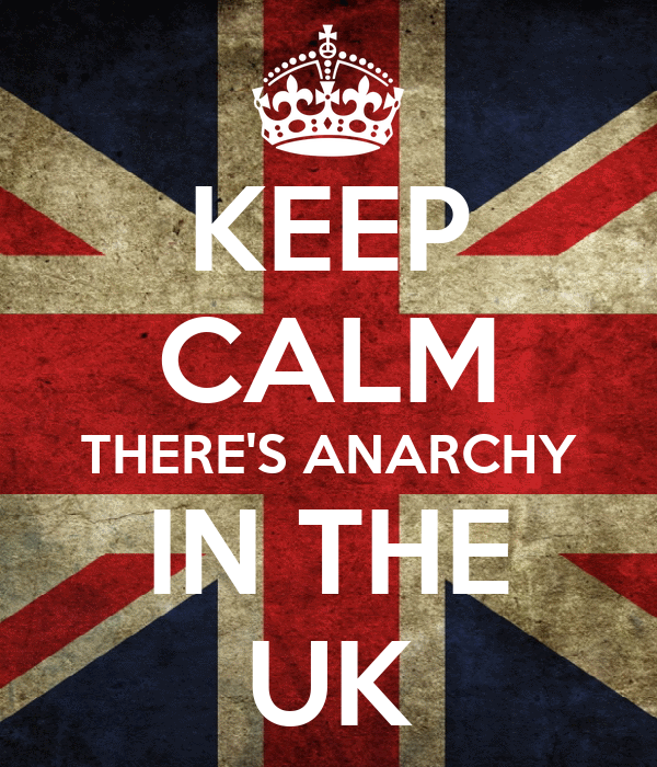 KEEP CALM THERE'S ANARCHY IN THE UK