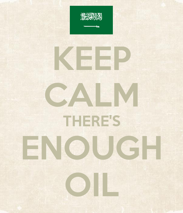 KEEP CALM THERE'S ENOUGH OIL