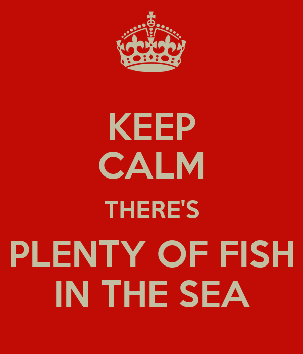 Keep calm there 39 s plenty of fish in the sea poster for Download plenty of fish