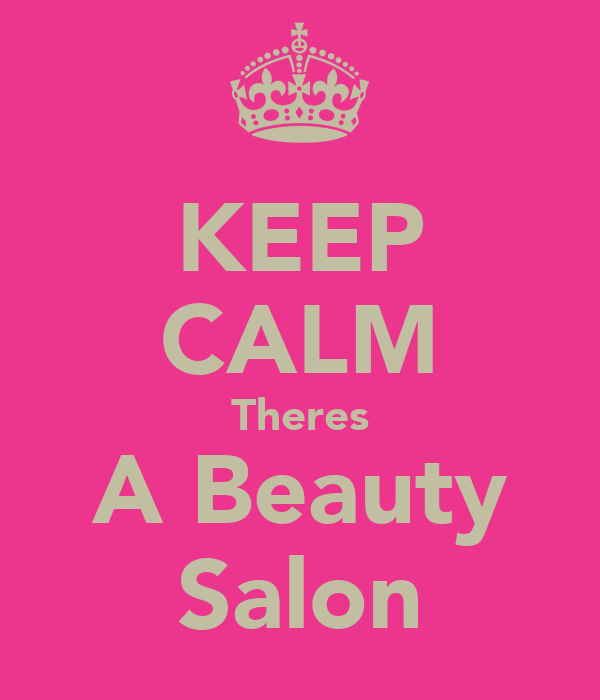 KEEP CALM Theres A Beauty Salon