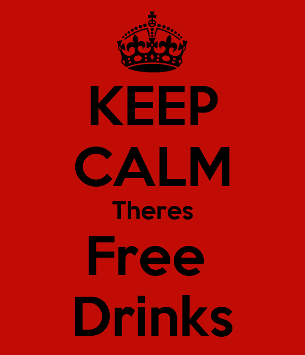 KEEP CALM Theres Free  Drinks