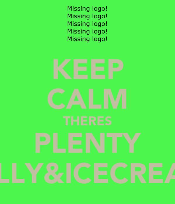 KEEP CALM THERES PLENTY JELLY&ICECREAM