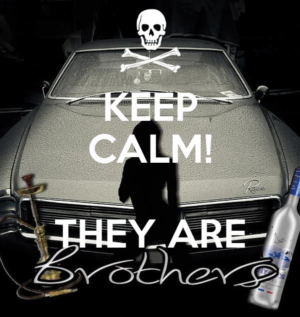 KEEP CALM!  THEY ARE