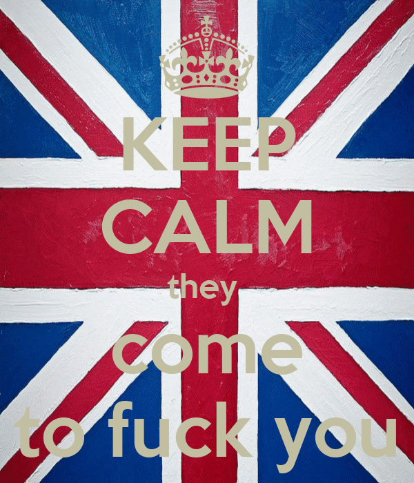 KEEP CALM they  come to fuck you