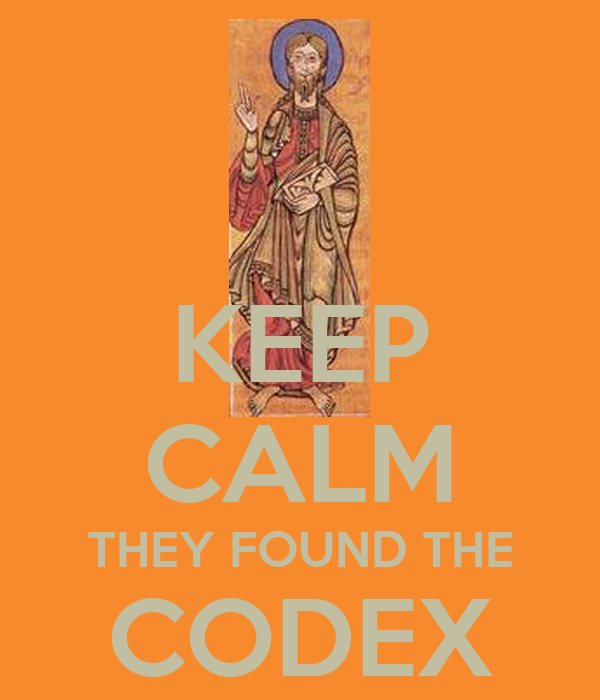 KEEP CALM THEY FOUND THE CODEX