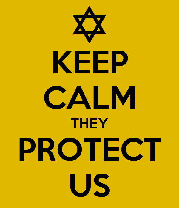 KEEP CALM THEY PROTECT US
