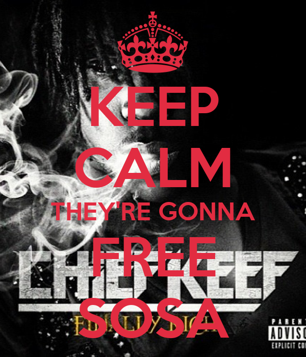 KEEP CALM THEY'RE GONNA FREE SOSA