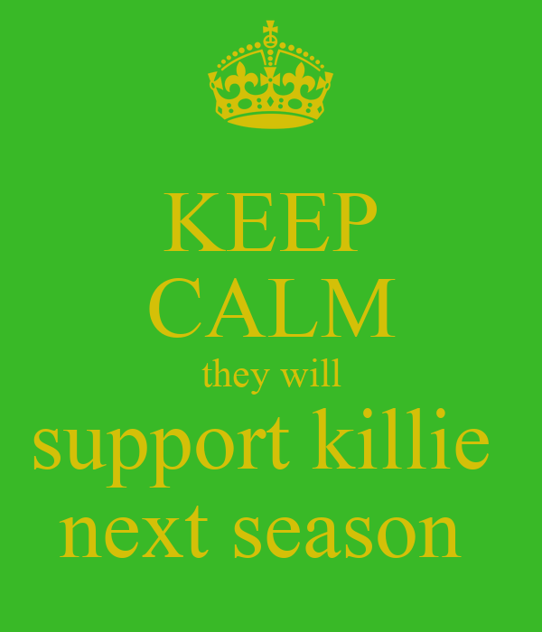 KEEP CALM they will support killie  next season