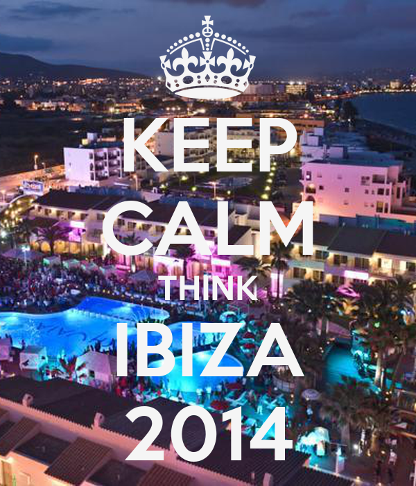 KEEP CALM THINK IBIZA 2014