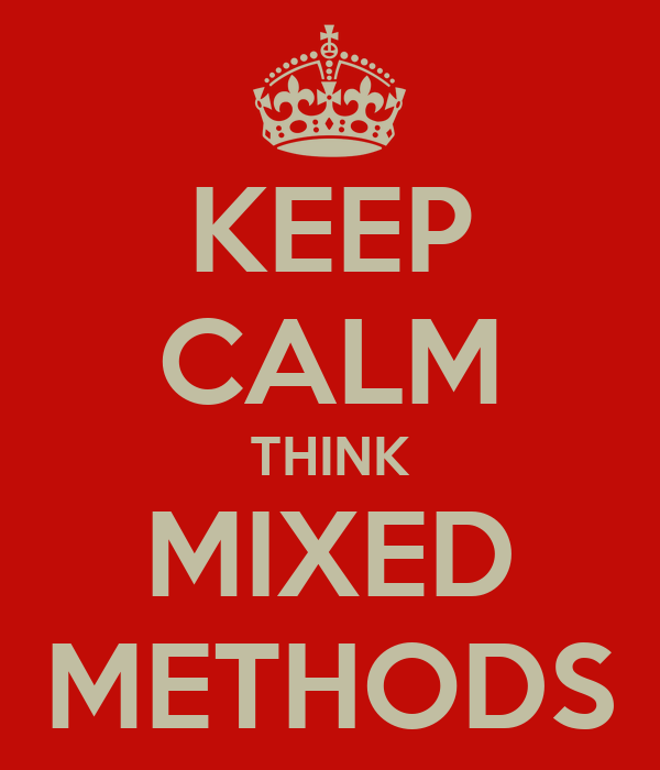 KEEP CALM THINK MIXED METHODS
