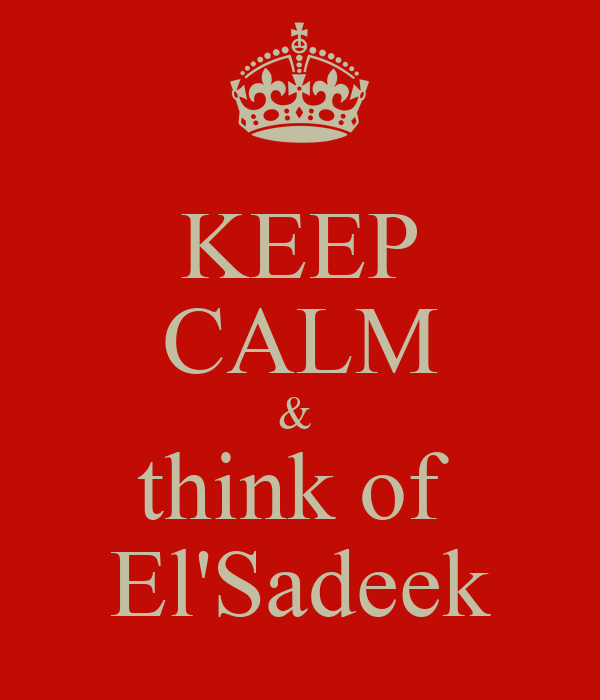 KEEP CALM &  think of  El'Sadeek
