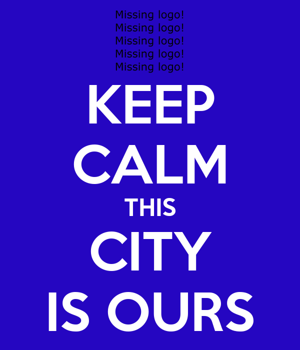 KEEP CALM THIS CITY IS OURS