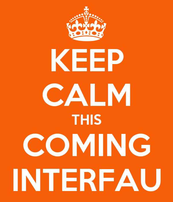 KEEP CALM THIS COMING INTERFAU