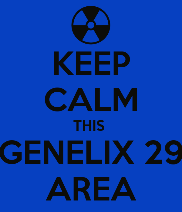 KEEP CALM THIS  GENELIX 29 AREA