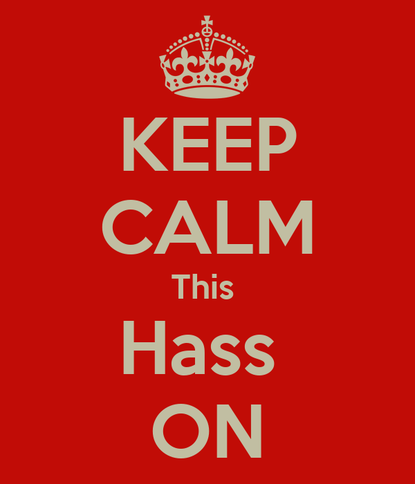 KEEP CALM This  Hass  ON