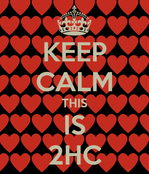 KEEP CALM THIS IS 2HC