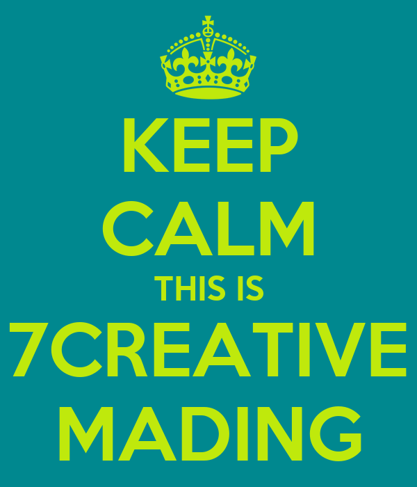 Keep Calm This Is 7creative Mading Poster 7cmading Keep Calm O