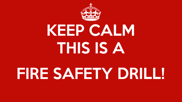 KEEP CALM THIS IS A FIRE SAFETY DRILL! Poster | seasealwolf | Keep ...
