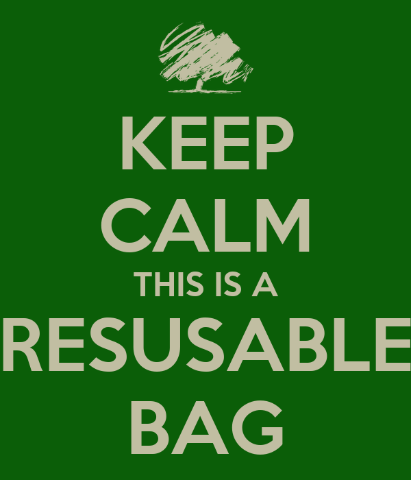 KEEP CALM THIS IS A RESUSABLE BAG