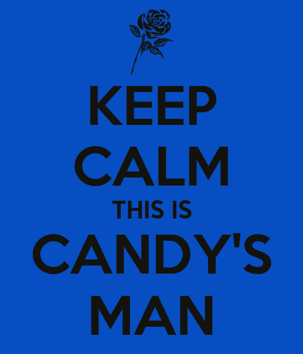 KEEP CALM THIS IS CANDY'S MAN