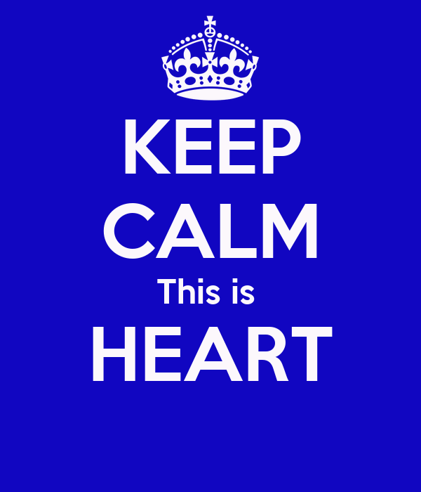 KEEP CALM This is  HEART