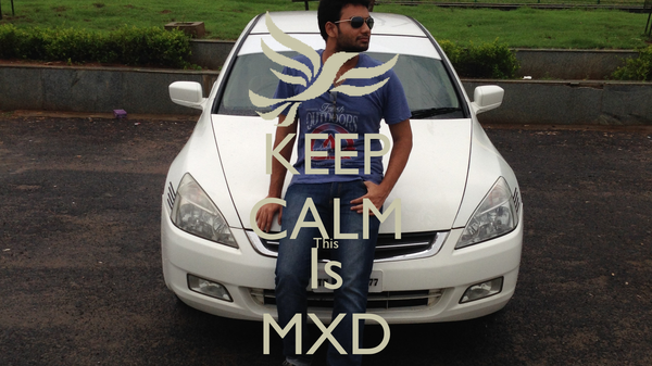 KEEP CALM This Is MXD