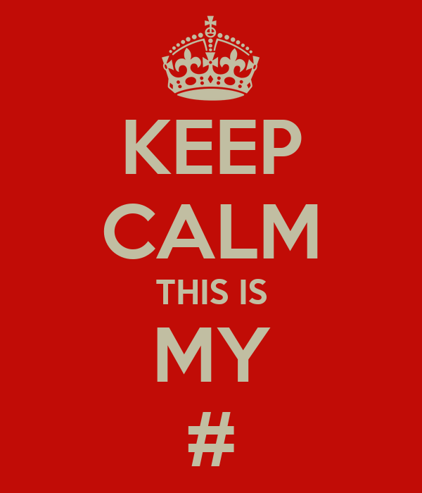KEEP CALM THIS IS MY #