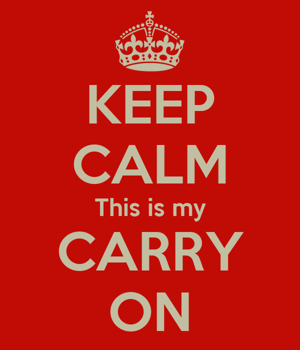 KEEP CALM This is my CARRY ON