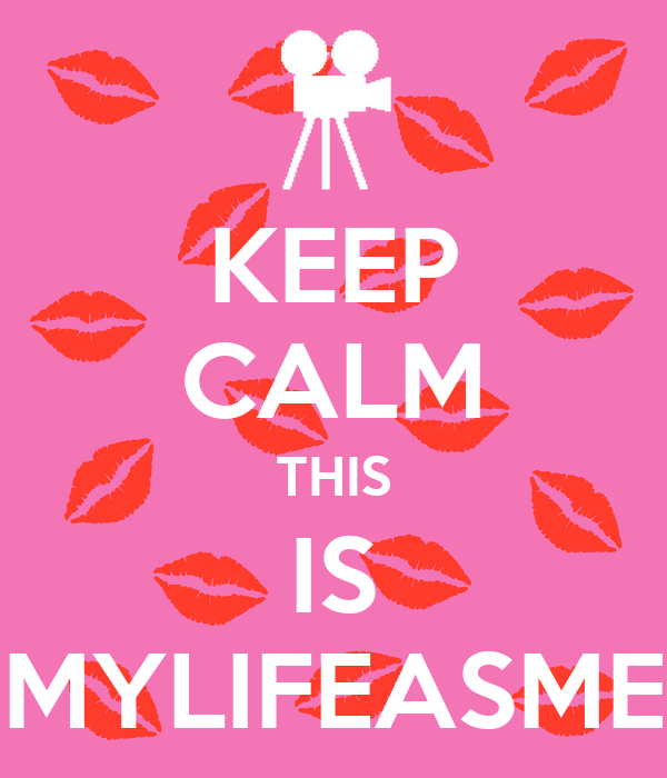 KEEP CALM THIS IS MYLIFEASME