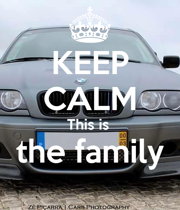 KEEP CALM This is  the family
