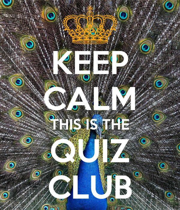KEEP CALM THIS IS THE QUIZ CLUB