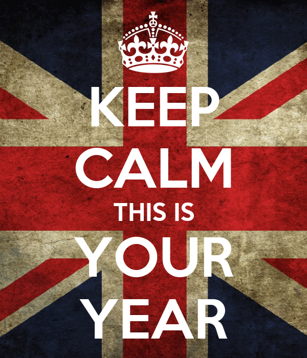 KEEP CALM THIS IS YOUR YEAR
