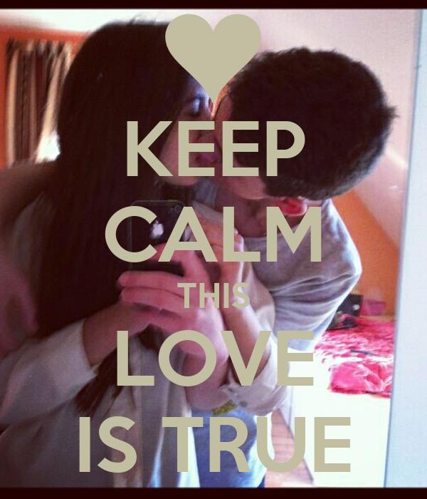KEEP CALM THIS LOVE IS TRUE
