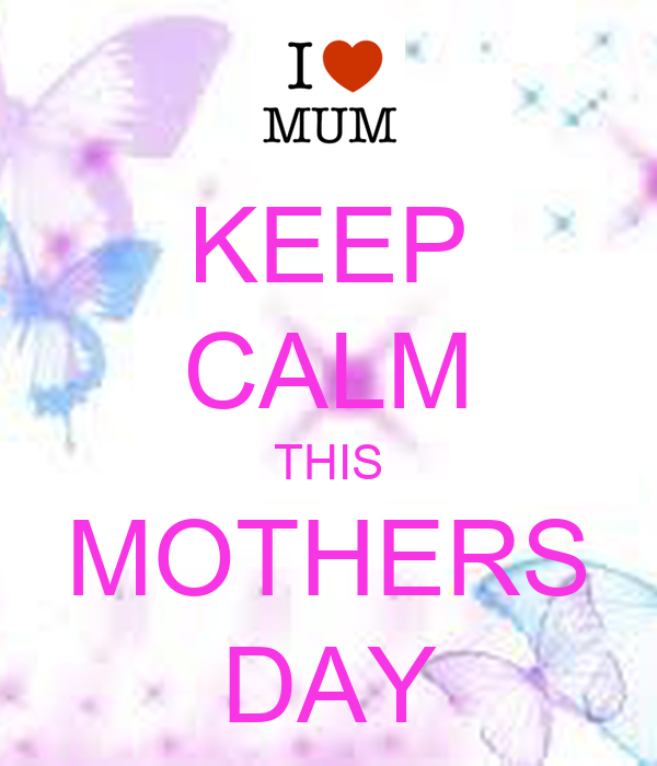 KEEP CALM THIS MOTHERS DAY