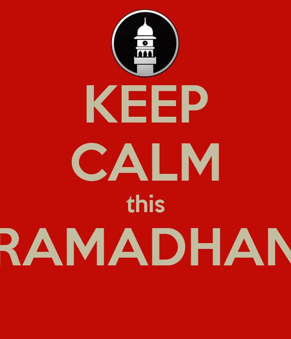 KEEP CALM this RAMADHAN