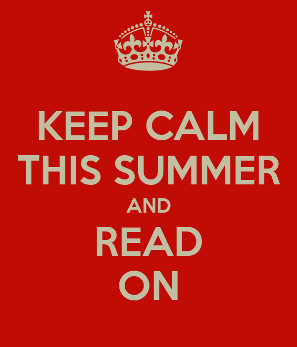 KEEP CALM THIS SUMMER AND READ ON