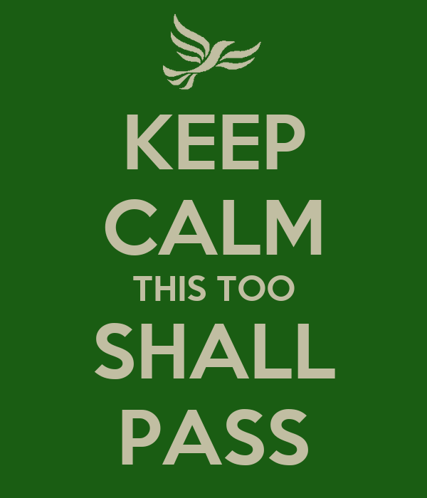 KEEP CALM THIS TOO SHALL PASS