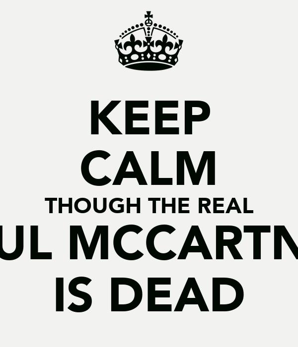 KEEP CALM THOUGH THE REAL PAUL MCCARTNEY IS DEAD