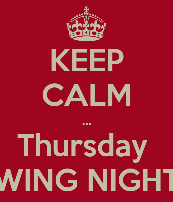 KEEP CALM ... Thursday  WING NIGHT