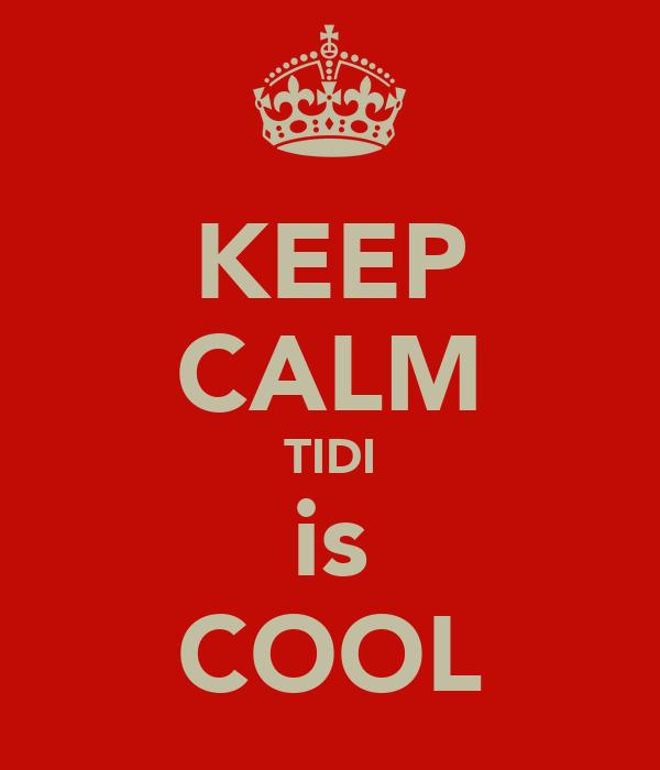KEEP CALM TIDI is COOL