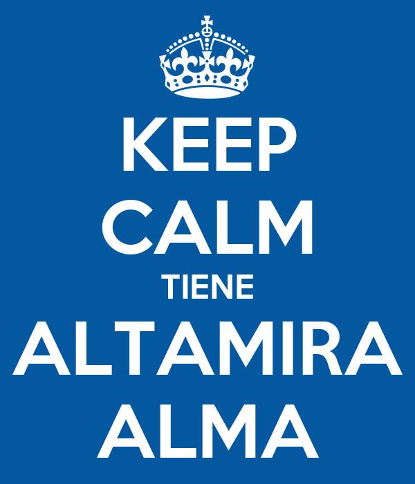 KEEP CALM TIENE ALTAMIRA ALMA